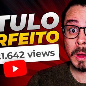 Como Criar Títulos PERFEITOS para o YouTube (Guia Completo + Modelo de Título)