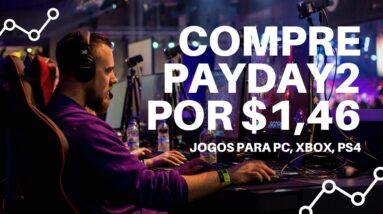 PayDay2 compre hoje por $1,46 | Que Incrível