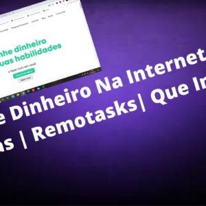 Ganhe Dinheiro Na Internet Com Tarefas | Remotasks | Que Incrível!
