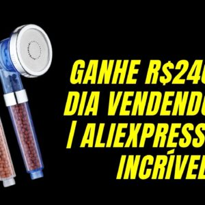 Ganhe R$240 por dia vendendo isso | Aliexpress | Que Incrível!