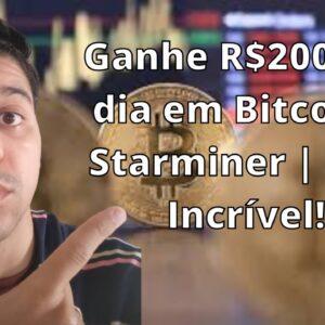 Ganhe R$200 por dia em Bitcoin | Starminer | Que Incrível!