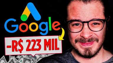 Google Ads: o que aprendi investindo R$ 223 mil no Google Ads (Afiliados e Negócios Físicos)