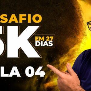 Passo a Passo 5K em 27 Dias (Aula 04) - 09/08/2021 - 20Hs