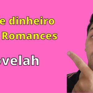 Ganhe dinheiro lendo Romances | Novelah | Que Incrível!
